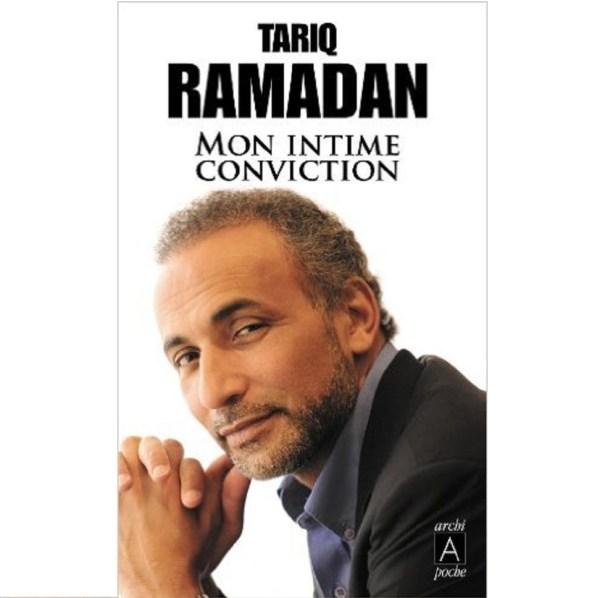 Mon Intime Conviction de Tarik Ramadan
