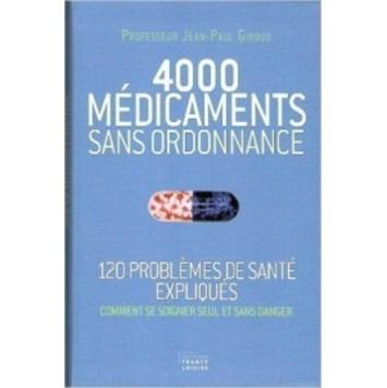 4000 Médicaments sans ordonnance 120 Probléme de santé expliqués