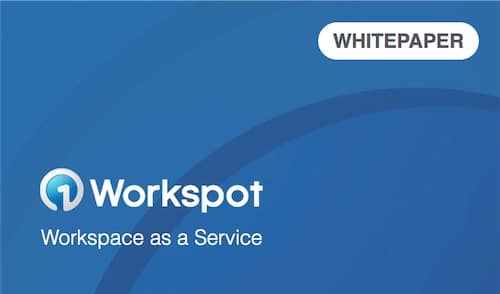 Workspot technical whitepaper