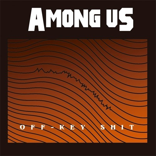 [Entrevista] AMONG US – Primer EP «Off – Key Shit»