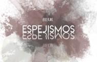 BULKAK: Ha publicado  su nuevo álbum «Espejismos»