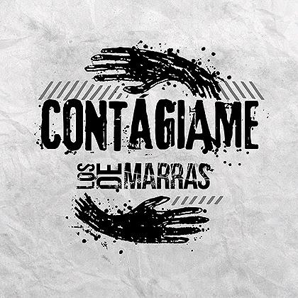LOS DE MARRAS – «CONTÁGIAME»