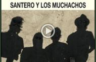 SANTERO Y LOS MUCHACHOS: Nueva canción «Tu Sombra Al Sol»