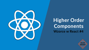 "Logo odcinka ""Higher Order Components - Wzorce w React #4"""