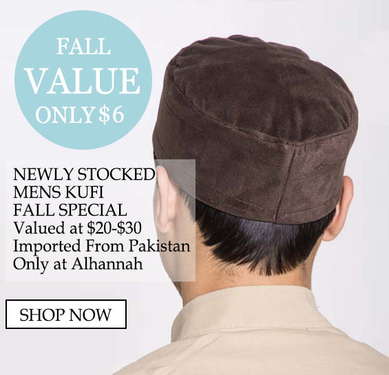 Mens Modest Islamic Muslim Kufi and headwear Special Value - special value only $6, newly stocked mens kufi fall special valued at $20-$30 imported from pakistan only at Alhannah shop now