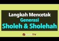Langkah Mencetak Generasi Sholeh & Sholehah