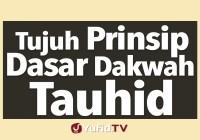 Tujuh Prinsip Dasar Dalam Dakwah Tauhid