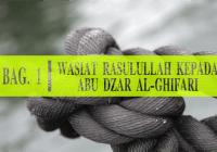 WASIAT RASULULLAH KEPADA ABU DZAR AL-GHIFARI (Bag.1)
