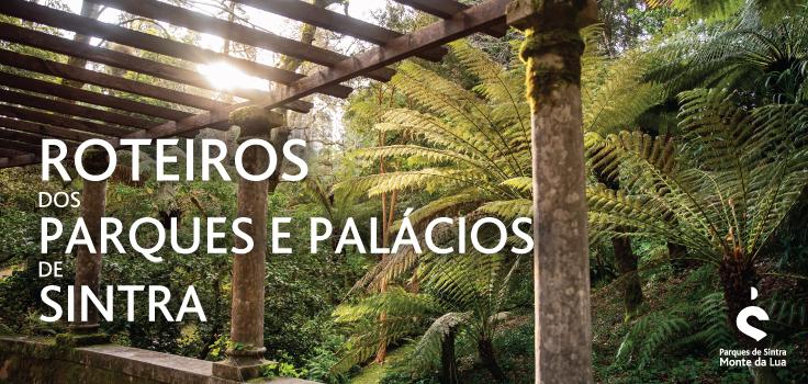 PARQUES DE SINTRA APRESENTA NOVA OFERTA DE ROTEIROS