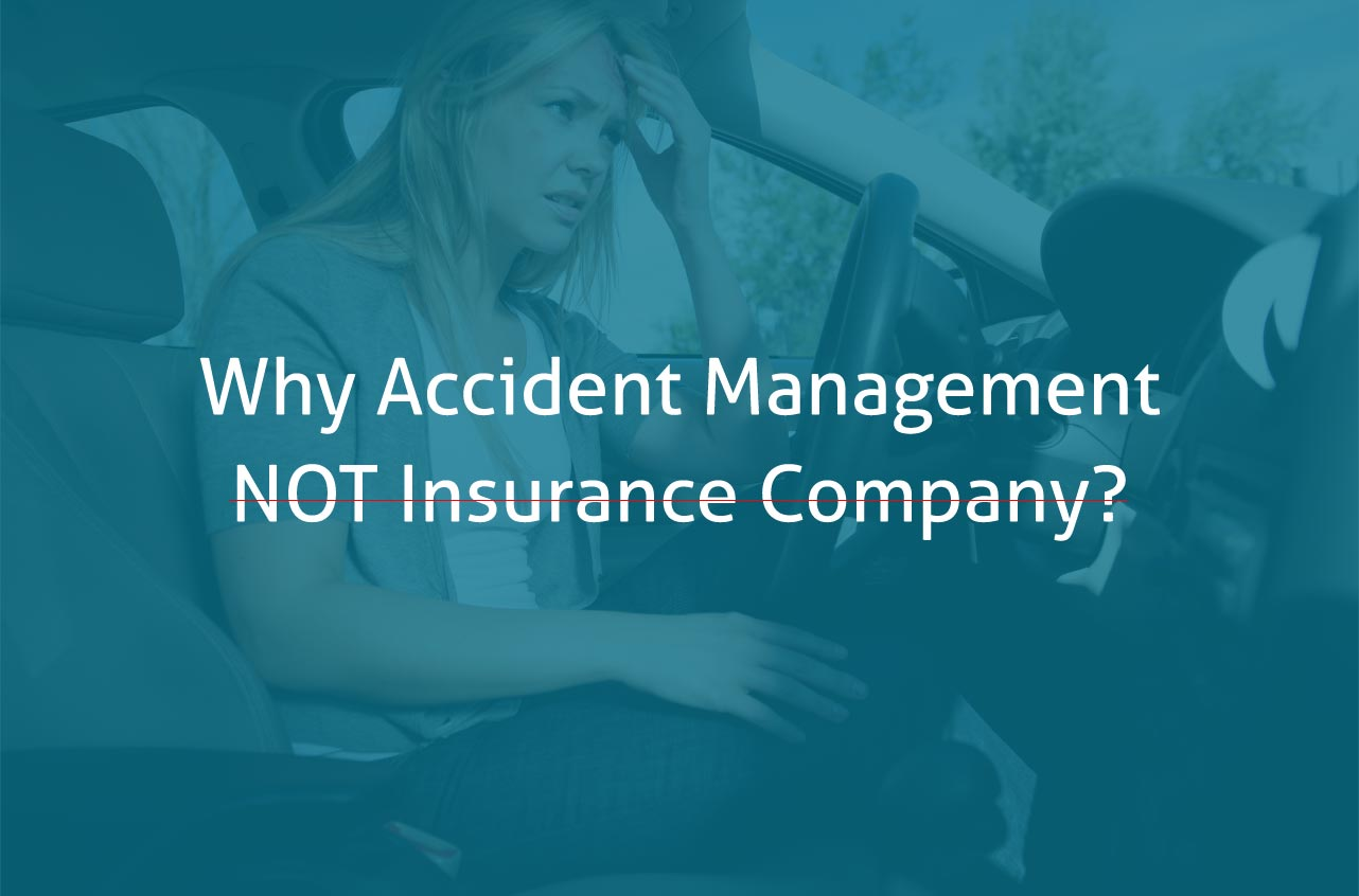 Why Use An Accident Management, Not Insurance Company?