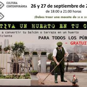 Cultiva un huerto en tu casa @ LAS CIGARRERAS
