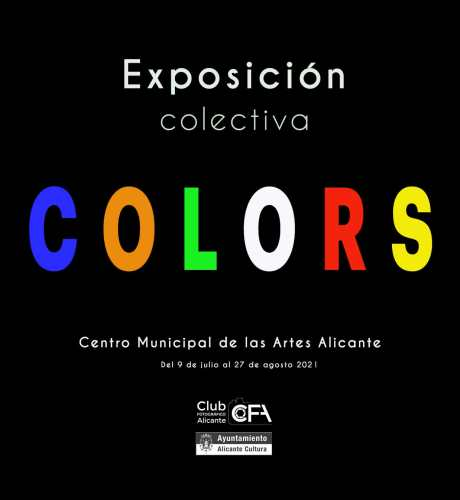 EXPOSICIÓN COLECTIVA COLORS. @ Centro Municipal de las Artes | Alacant | Comunidad Valenciana | España
