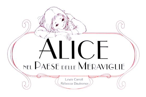 Illustrazione di Rébecca Dautremer | Lewis Carrol , Alice nel Paese delle Meraviglie, ed. Rizzoli, 2013, p. 7