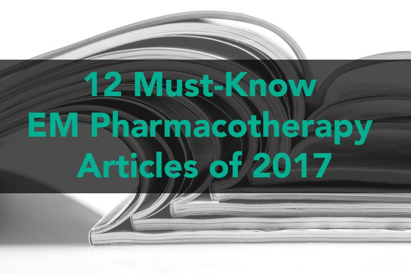 12 must know em pharmacotherapy articles of 2017