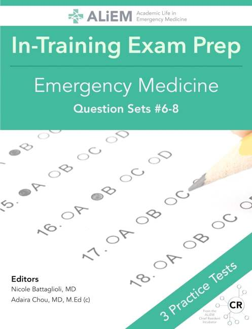 ALiEM In-Training Exam Review | Quiz Sets 6-8
