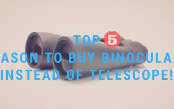 5 reason to buy binoculars instead of telescope first