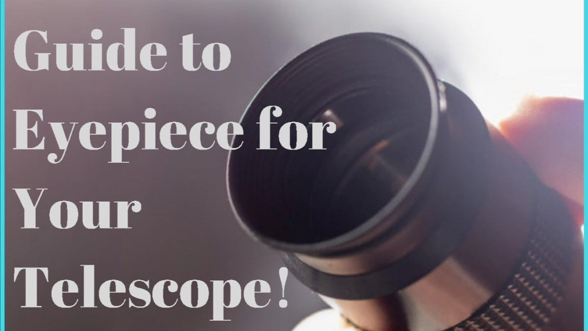 How to Choose Eyepiece for Telescope - The Buyers Guide