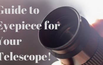 how to choose eyepiece for your telescope