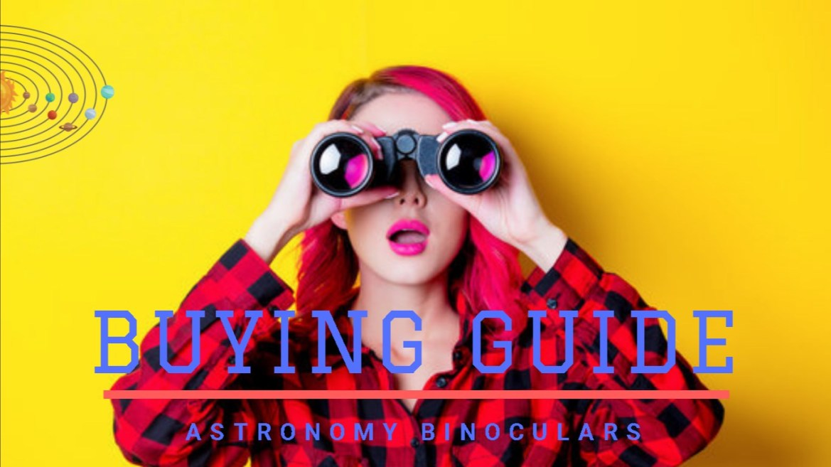 The Essential Astronomy Binoculars Buying Guide