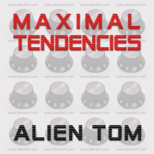 alien tom maximal tendencies