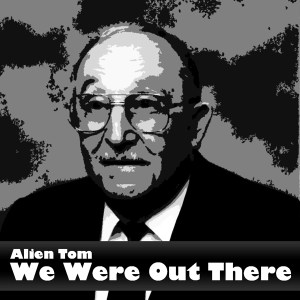 we-were-out-there_alien-tom