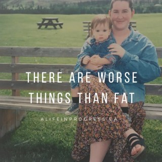 There Are Worse Things Than FAT