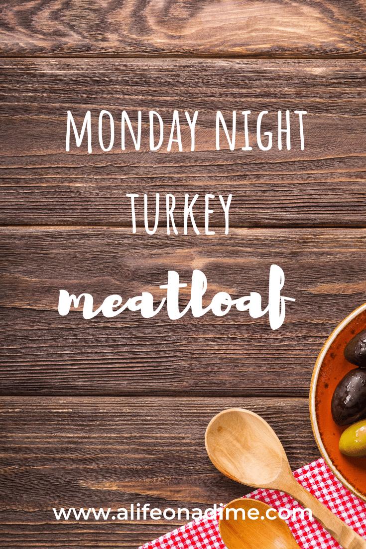 Monday night turkey meatloaf