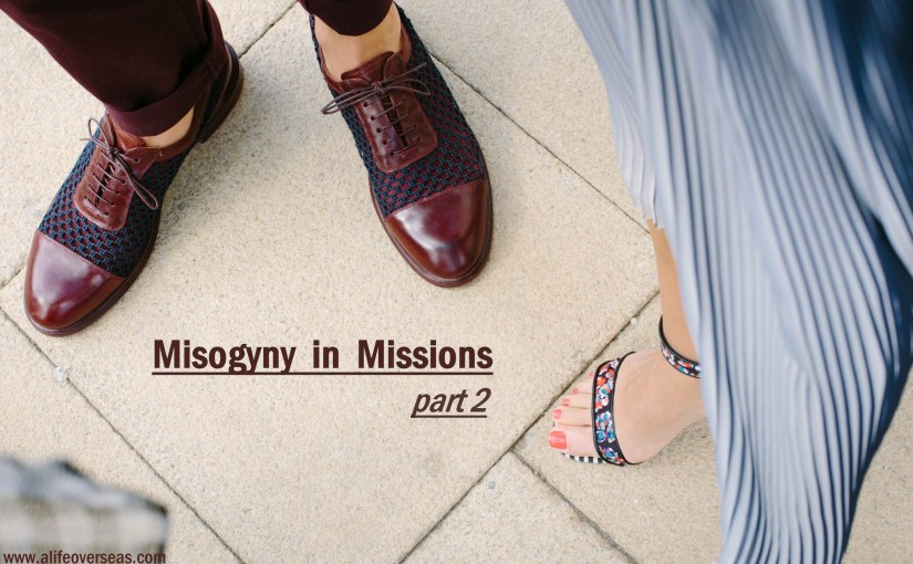 Misogyny in Missions {part 2}