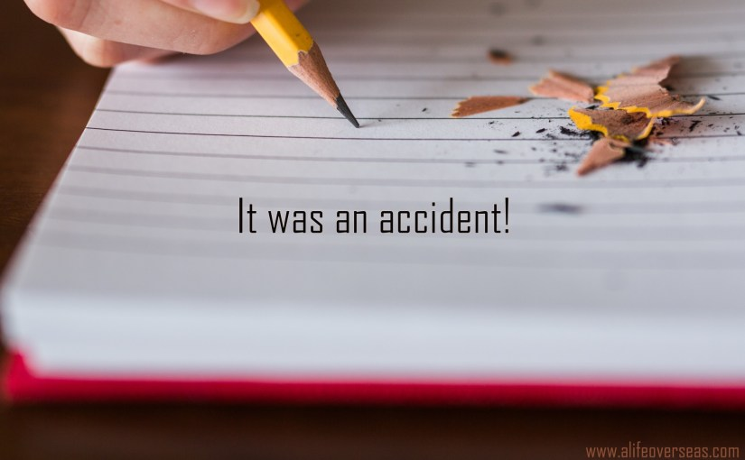 It was an accident!