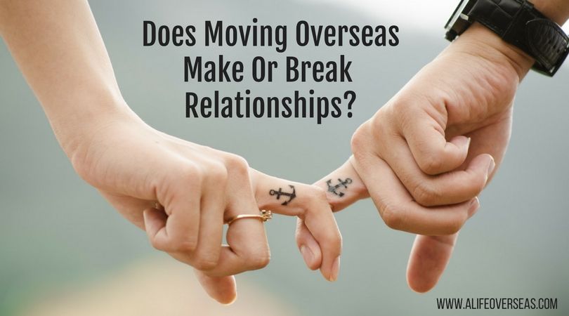 Will Moving Overseas Make Or Break Your Relationship?
