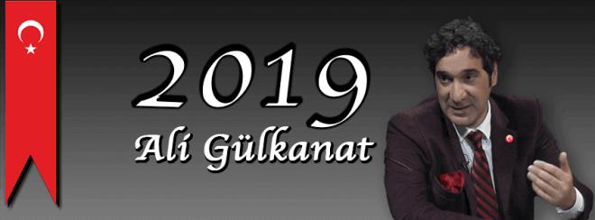 ali gülkanat  Şimdi 2019'a Hazırlık Zamanı 2019 ali gulkanat