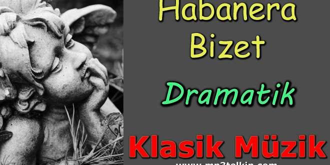 Habanera Bizet Klasik Müzik Dramatik