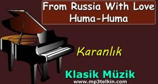 From Russia With Love Huma-Huma From Russia With Love HumaHuma Karanlik