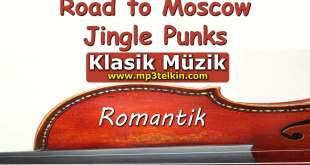 Road to Moscow Jingle Punks #Müzik Road to Moscow Jingle Punks Romantik