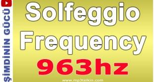 Solfeggio Frekansı 963hz Tam ve Bütün Uyanış Meditasyonu solfeggio frekansi 963