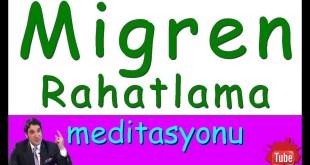 migren-rahatlama  Migren Ağrısına Çözüm (Meditasyon Videoları) migren rahatlama