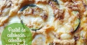 Pastel de calabacín, cebolla y queso tierno de oveja