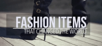 Fashion items that changed the world