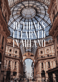 10 things about the first week in Milan with Istituto Marangoni