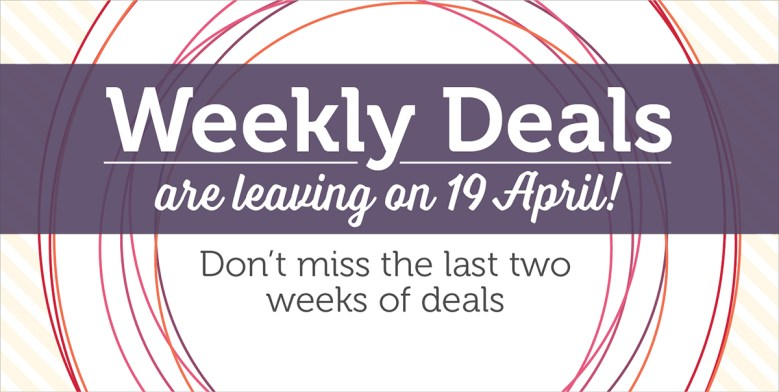 Weekly Deals are Ending