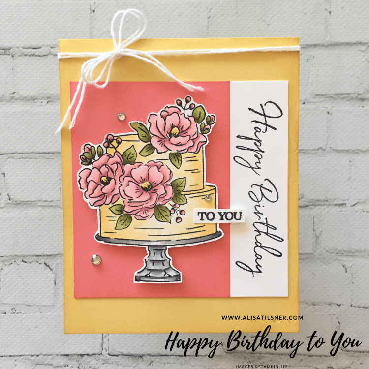 Happy Birthday to You Sale a Bration Stamp Set by Stampin' Up!.  Card by Alisa Tilsner