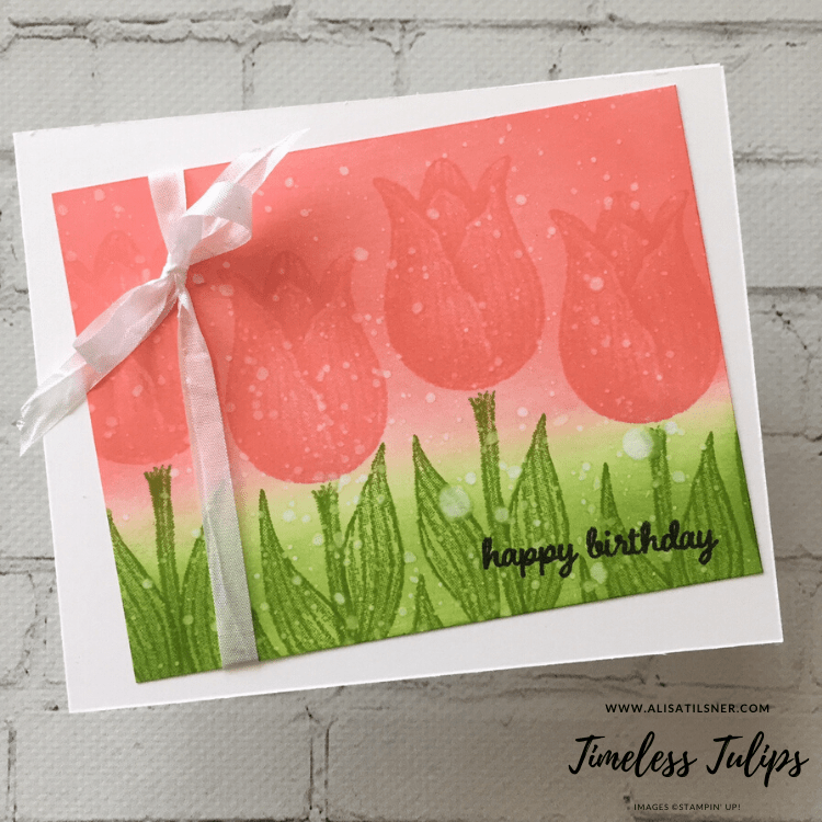 Stampin Up Timeless Tulips using the Ink Blending Technique.  Card by Alisa Tilsner