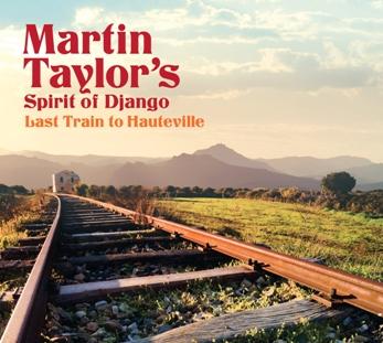 Martin Taylor's Spirit of Django – Last Train to Hauteville