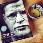 3 Encouragements from Reading Bonhoeffer