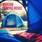 Weekend Camping Menus