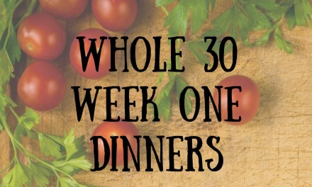 Whole 30 Dinners Week One