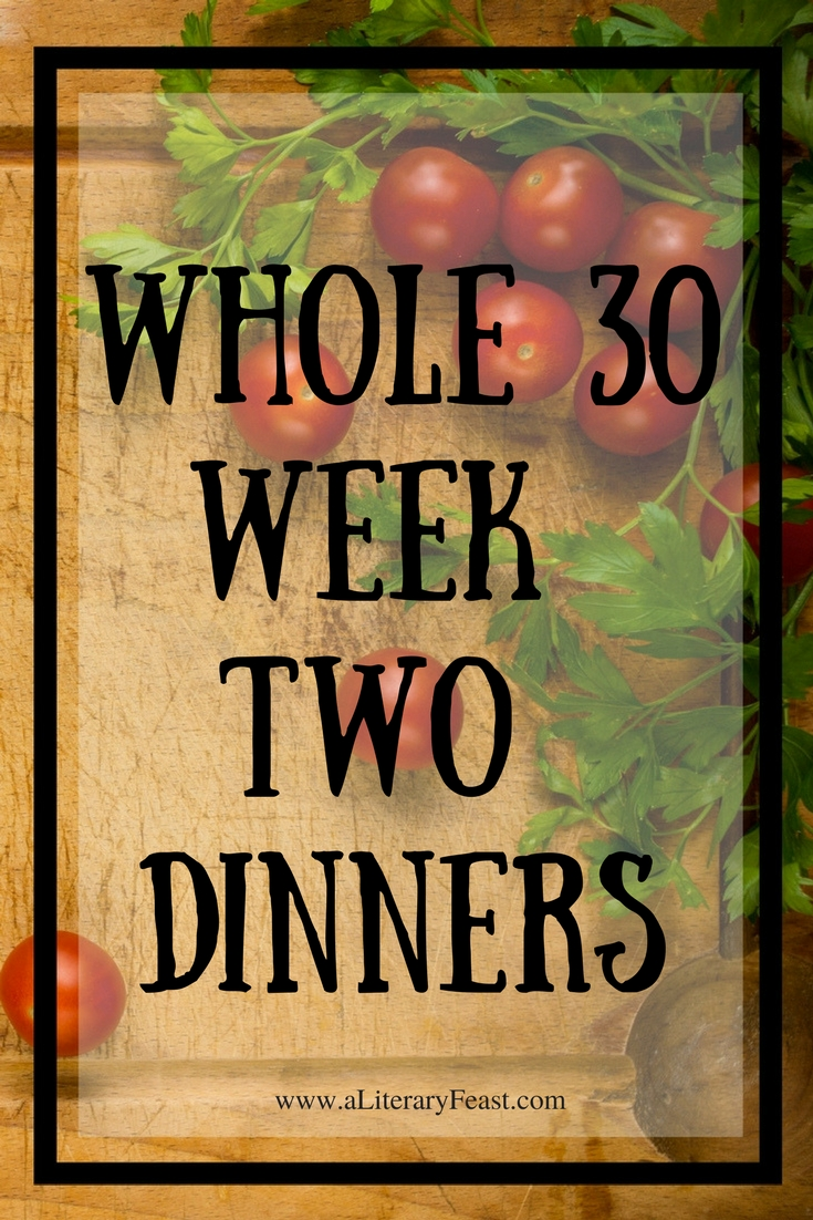 Whole 30 dinners | my week two Whole 30 meals | healthy recipes and tips | chimichurri sauce | chicken and gravy | chicken tikka masala | burgers with sweet potato buns | mocha rubbed pot roast |