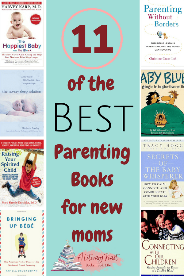 The best parenting books for new moms. This list covers it all: the newborn period, sleep training, connecting with your children, and comic relief. #parenting #bestparentingbooks #newmoms #parentingbooks