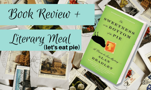 The Sweetness at the Bottom of the Pie Book Review and Literary Meal