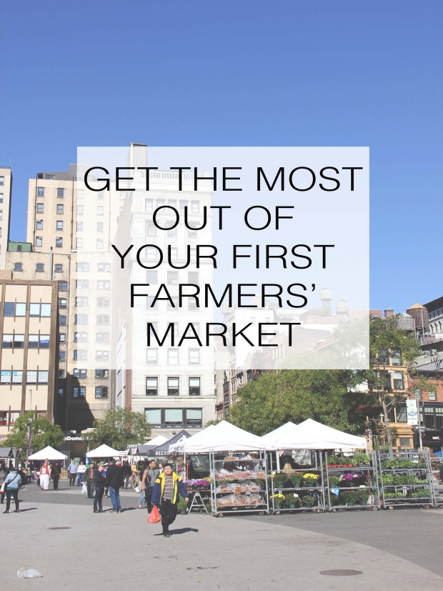 How to Get the Most Out of Your First Farmers' Market